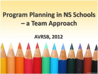 Program Planning in NS  Schools – a Team  Approach