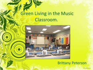 Green Living in the Music Classroom.
