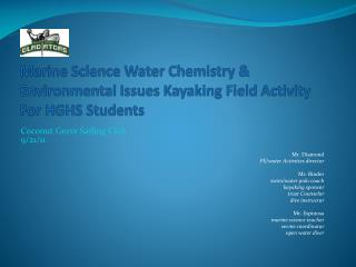 Marine  Science Water Chemistry & Environmental Issues Kayaking Field Activity For HGHS Students