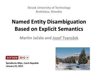 Named Entity Disambiguation Based on Explicit Semantics
