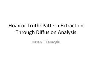Hoax or Truth: Pattern Extraction Through Diffusion Analysis