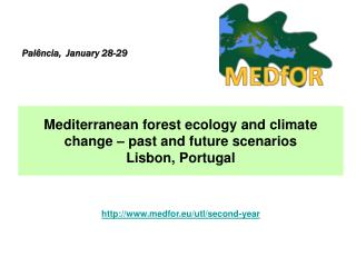 Mediterranean forest ecology and climate change – past and future scenarios Lisbon, Portugal