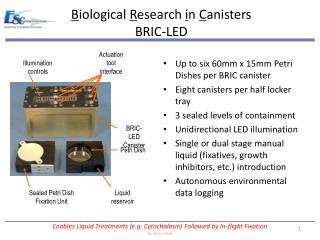 B iological  R esearch  i n  C anisters BRIC-LED