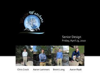 Senior Design  Friday, April 23, 2010