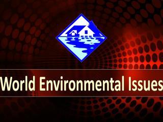 World Environmental Issues