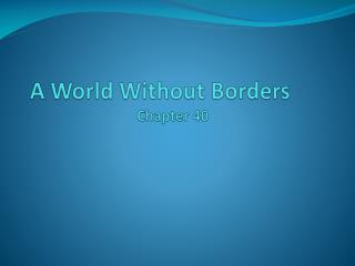 A World Without Borders	 Chapter 40