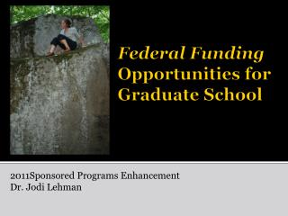 Federal Funding  Opportunities for Graduate School