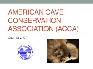 American cave conservation association (ACCA)