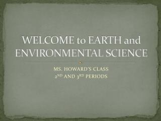 WELCOME to EARTH and ENVIRONMENTAL SCIENCE