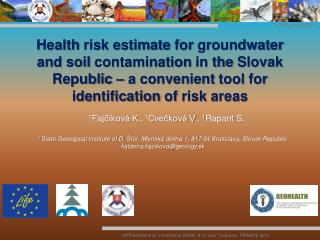 Health  risk  estimate for groundwater  and  soil contamination  in  the  Slovak  Republic  – a  convenient tool for id