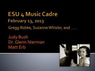ESU 4 Music Cadre February 13, 2013