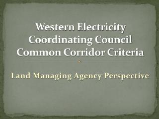Western Electricity Coordinating Council Common Corridor Criteria