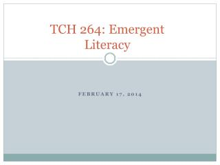 TCH 264: Emergent Literacy