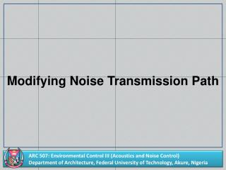 Modifying Noise Transmission Path