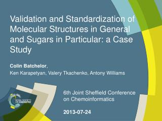Validation and Standardization of Molecular Structures in General and Sugars in Particular: a Case Study