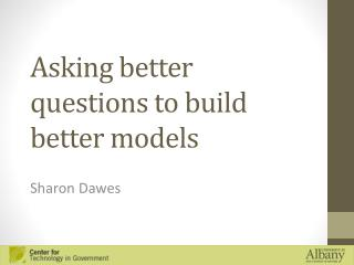 Asking better questions to build better models