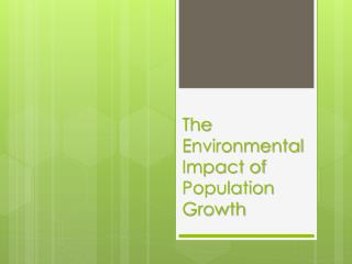 The Environmental Impact of Population Growth