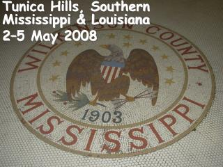 Tunica Hills, Southern Mississippi & Louisiana 2–5 May 2008
