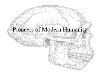 middle to late pleistocene: pre-modern humans