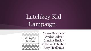 Latchkey Kid Campaign