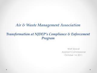 Air & Waste Management Association Transformation  at  NJDEP's  Compliance  & Enforcement Program