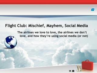 Flight Club: Mischief, Mayhem, Social Media