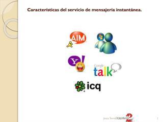 Características del servicio de mensajería instantánea.