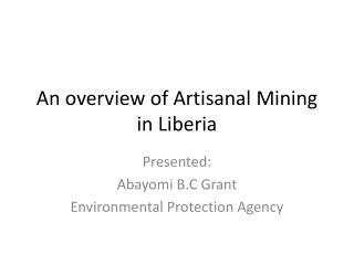 An overview of Artisanal  M ining in  Liberia