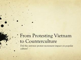 From Protesting Vietnam to Counterculture