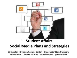 Student  Affairs Social Media Plans and  Strategies