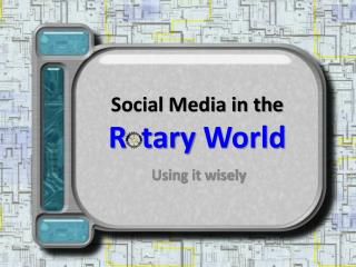 Social Media in the  R   tary  World