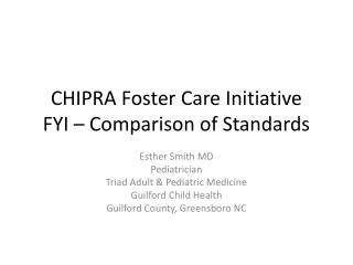 CHIPRA Foster Care Initiative  FYI – Comparison of Standards