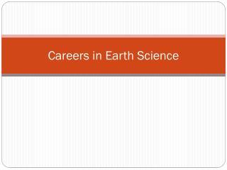 Careers in Earth Science