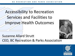 Accessibility to Recreation  S ervices and Facilities to Improve  H ealth  O utcomes