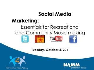 Social Media Marketing:                                    E ssentials for Recreational  and Community Music making