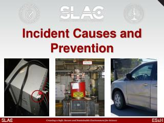 Incident Causes and Prevention