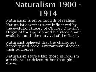 Naturalism 1900 - 1914
