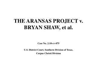 THE ARANSAS PROJECT v. BRYAN SHAW, et al.