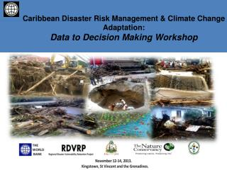 Caribbean Disaster Risk Management & Climate Change Adaptation: Data to Decision Making Workshop