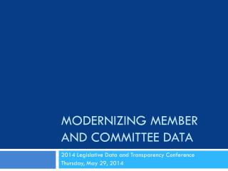 Modernizing Member and Committee Data