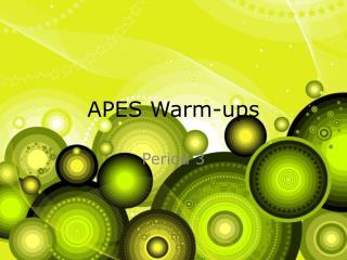 APES Warm-ups