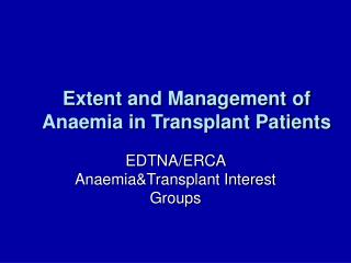 extent and management of anaemia in transplant patients