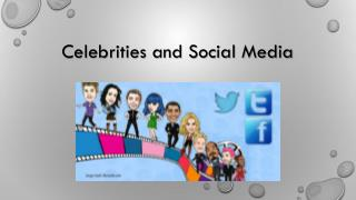 Celebrities and Social Media