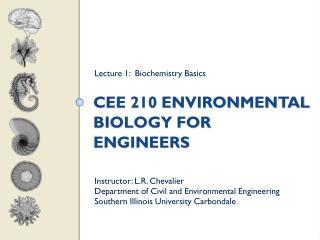 CEE 210 Environmental Biology for Engineers