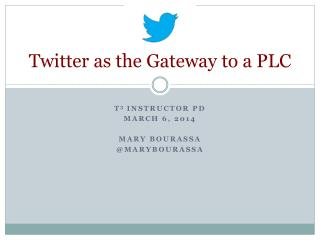 Twitter as the Gateway to a  PLC