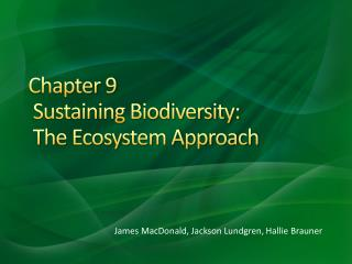 Chapter 9  Sustaining Biodiversity:  The Ecosystem Approach