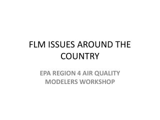 FLM ISSUES AROUND THE COUNTRY