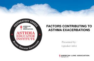 Factors Contributing to  Asthma Exacerbations
