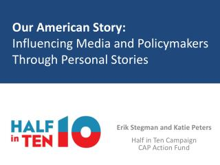 Our American Story:  Influencing Media and Policymakers Through Personal Stories