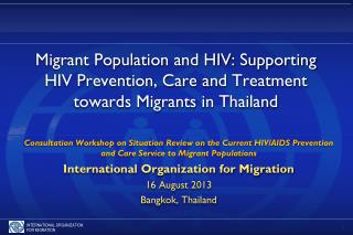 Migrant Population and HIV: Supporting HIV Prevention, Care  and  Treatment towards Migrants  in  Thailand